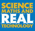 Science Maths and Real Technology