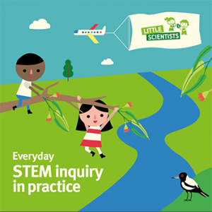 Little Scientists - Everyday STEM inquiry in practice (Cover)