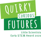 Quirky Curious Futures - Early STEM Award theme